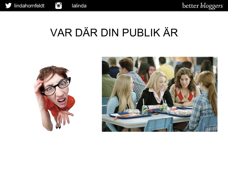 lindahornfeldt lalinda VAR DÄR DIN PUBLIK ÄR