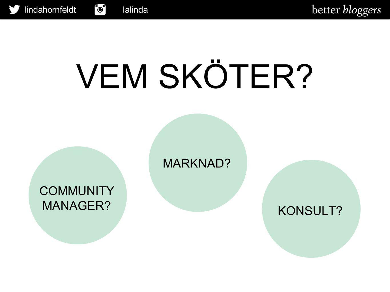 lindahornfeldt lalinda VEM SKÖTER? COMMUNITY MANAGER? MARKNAD? KONSULT?