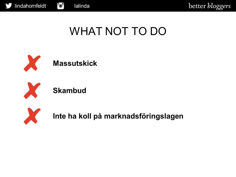 lindahornfeldt lalinda WHAT NOT TO DO Massutskick Skambud Inte ha koll på marknadsföringslagen