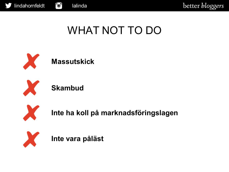 lindahornfeldt lalinda WHAT NOT TO DO Massutskick Skambud Inte ha koll på marknadsföringslagen Inte vara påläst