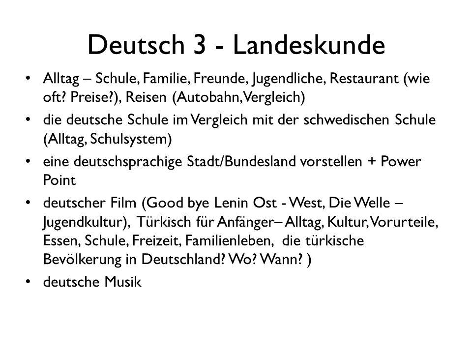 Deutsch 3 - Landeskunde Alltag – Schule, Familie, Freunde, Jugendliche, Restaurant (wie oft? Preise?), Reisen (Autobahn, Vergleich) die deutsche Schul