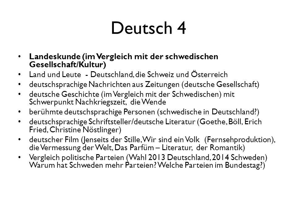 Deutsch 4 Landeskunde (im Vergleich mit der schwedischen Gesellschaft/Kultur) Land und Leute - Deutschland, die Schweiz und Österreich deutschsprachig