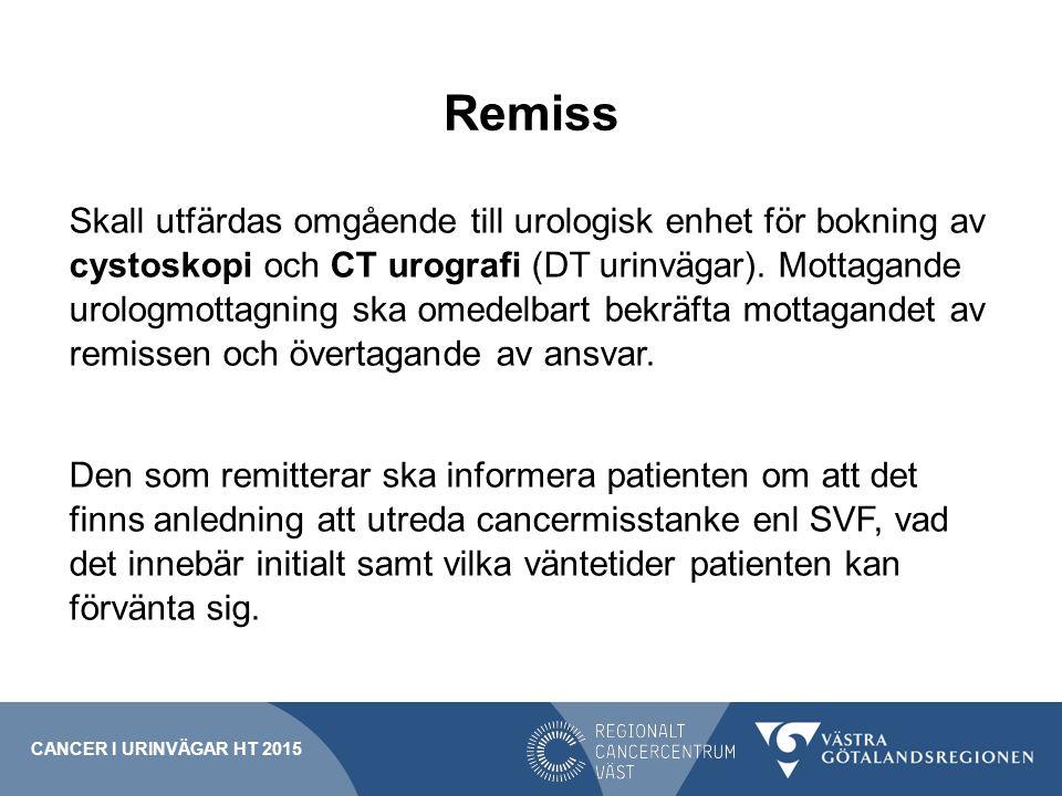Remiss Skall utfärdas omgående till urologisk enhet för bokning av cystoskopi och CT urografi (DT urinvägar). Mottagande urologmottagning ska omedelba
