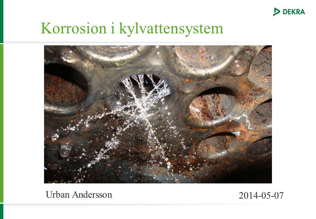 Korrosion i kylvattensystem Urban Andersson 2014-05-07
