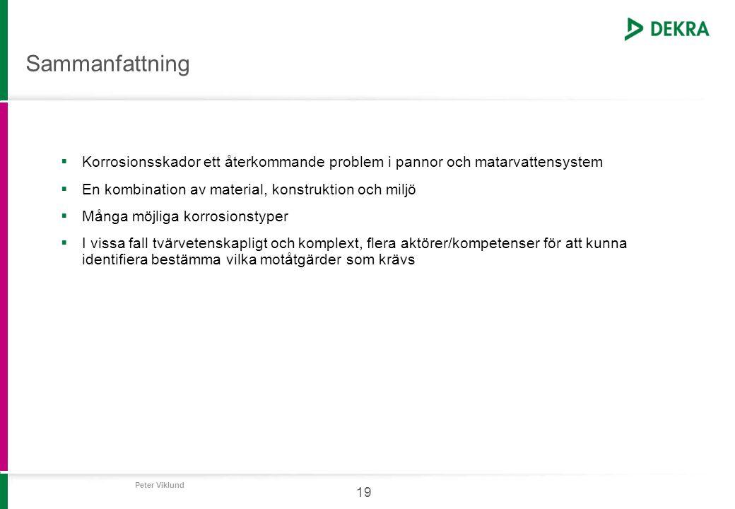 Peter Viklund 19 Sammanfattning  Korrosionsskador ett återkommande problem i pannor och matarvattensystem  En kombination av material, konstruktion