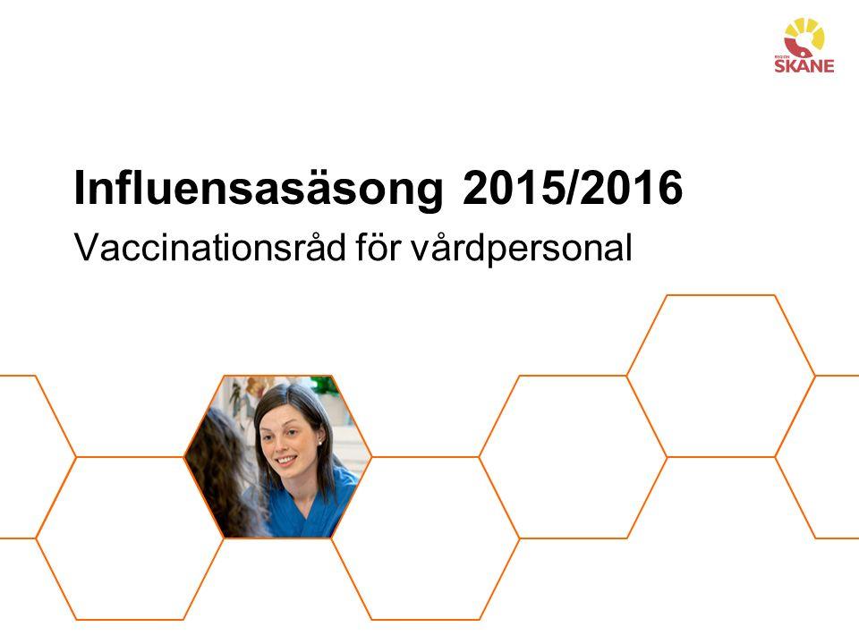 Influensasäsong 2015/2016 Vaccinationsråd för vårdpersonal
