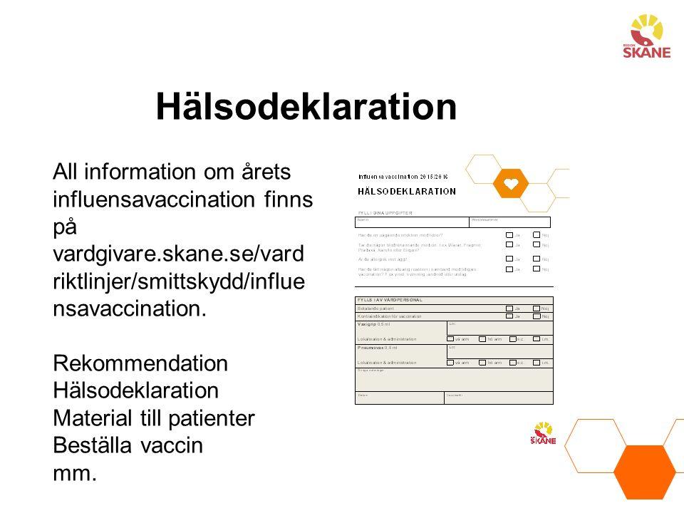 All information om årets influensavaccination finns på vardgivare.skane.se/vard riktlinjer/smittskydd/influe nsavaccination.