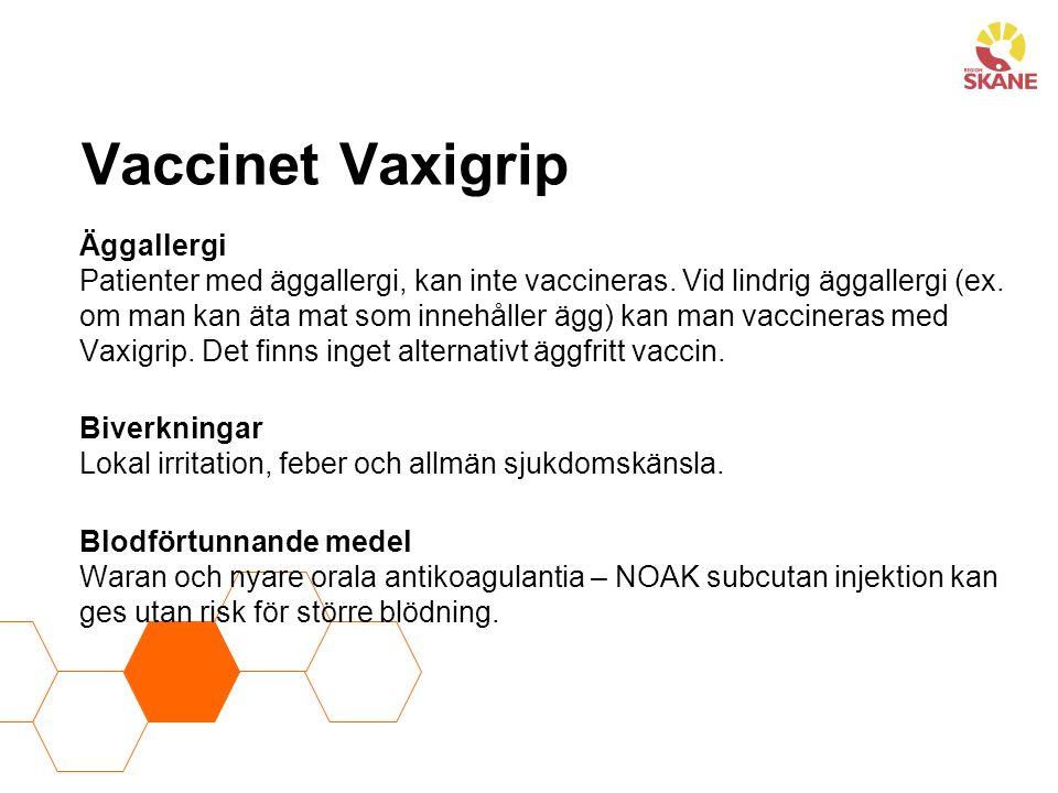 Vaccinet Vaxigrip Äggallergi Patienter med äggallergi, kan inte vaccineras.