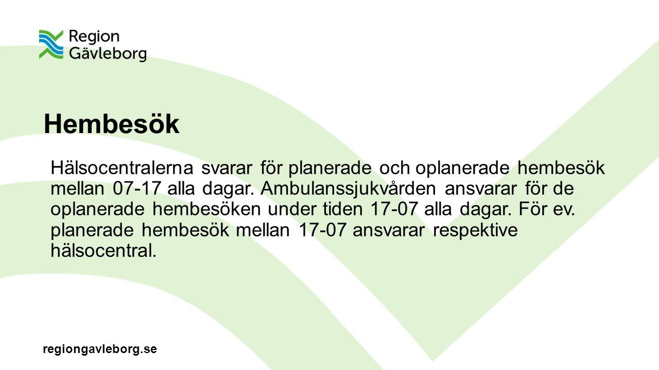 regiongavleborg.se Hembesök Hälsocentralerna svarar för planerade och oplanerade hembesök mellan 07-17 alla dagar.