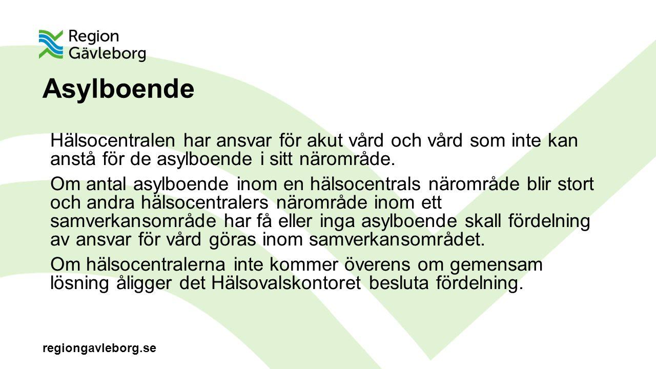 regiongavleborg.se Asylboende Hälsocentralen har ansvar för akut vård och vård som inte kan anstå för de asylboende i sitt närområde.