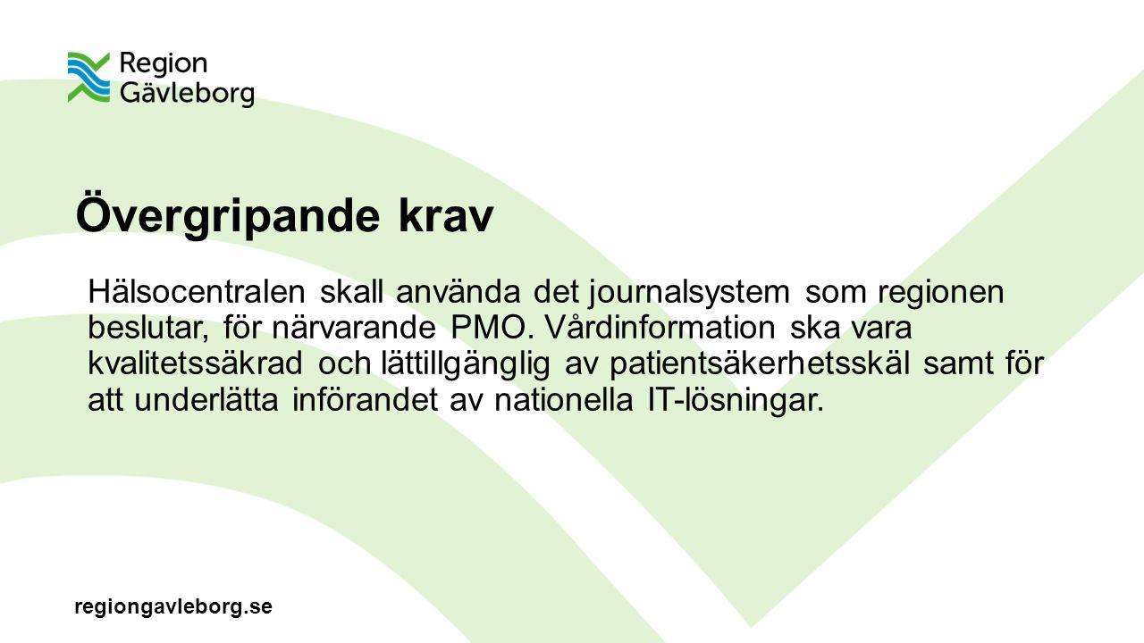 regiongavleborg.se Övergripande krav Hälsocentralen skall använda det journalsystem som regionen beslutar, för närvarande PMO.