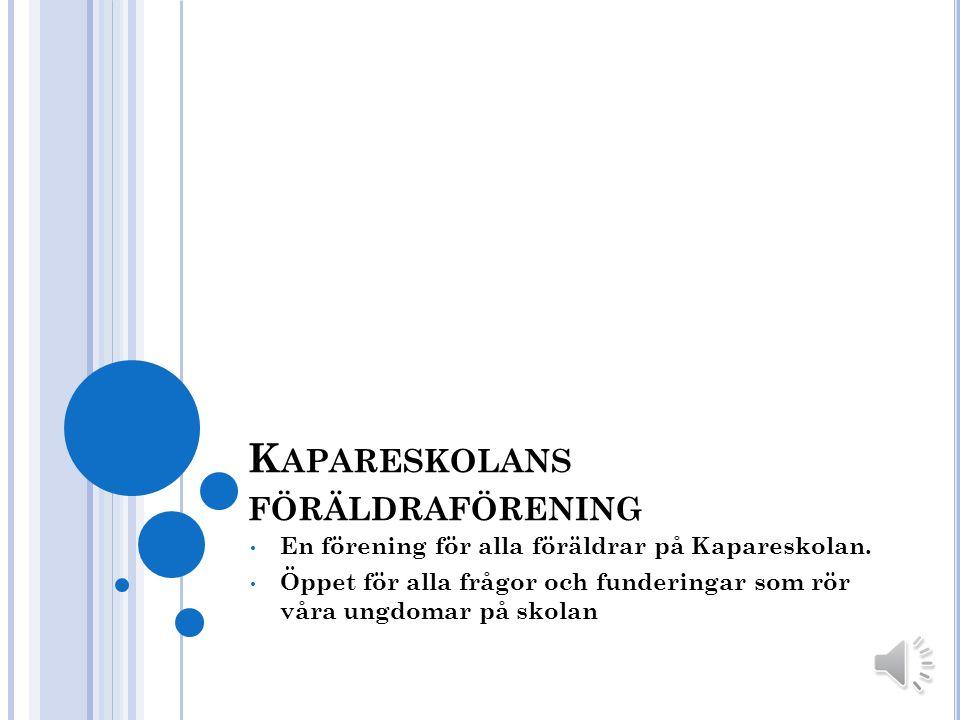 K APARESKOLANS FÖRÄLDRAFÖRENING En förening för alla föräldrar på Kapareskolan.