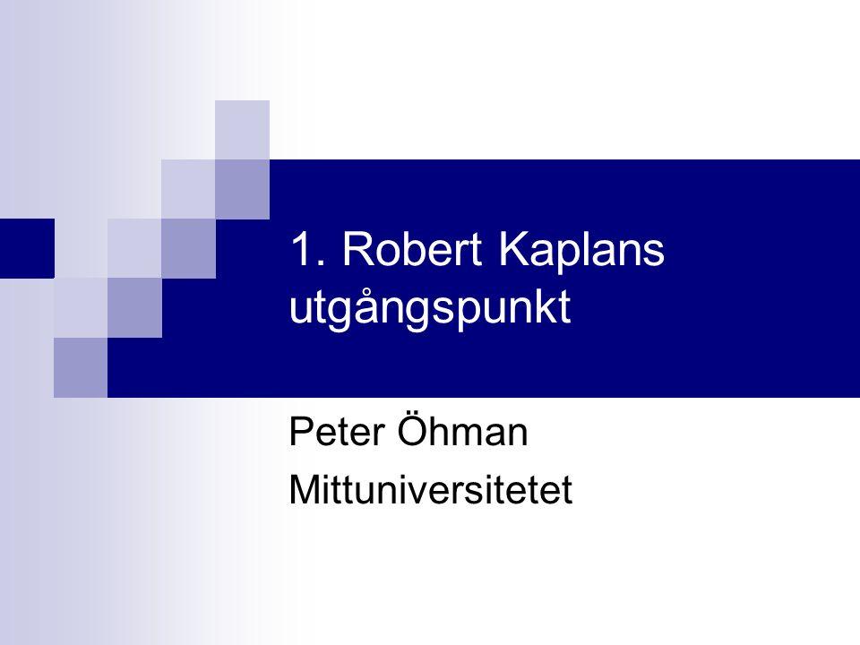 Robert Kaplans utgångspunkt Likriktad forskning… …ger kunskaper om kustremsan men inte om inlandet … …vilket leder till normativt och/eller ytligt inriktad utbildning