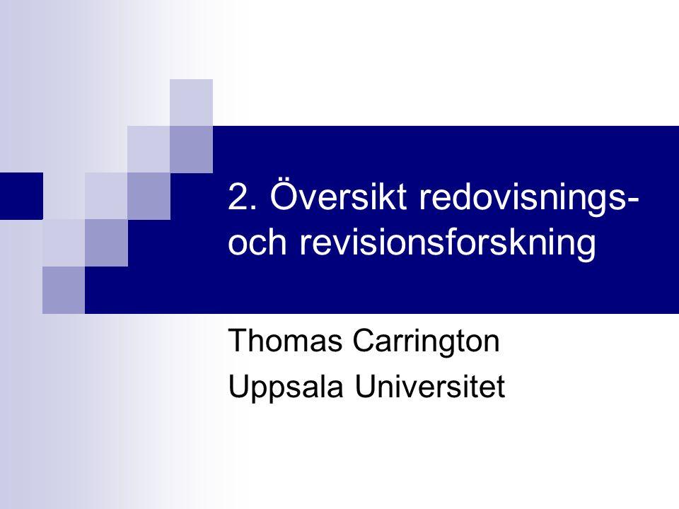 2. Översikt redovisnings- och revisionsforskning Thomas Carrington Uppsala Universitet