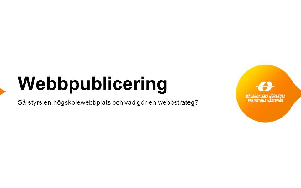 Webbpublicering Så styrs en högskolewebbplats och vad gör en webbstrateg?