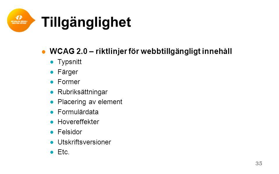Tillgänglighet ● WCAG 2.0 – riktlinjer för webbtillgängligt innehåll ● Typsnitt ● Färger ● Former ● Rubriksättningar ● Placering av element ● Formulär