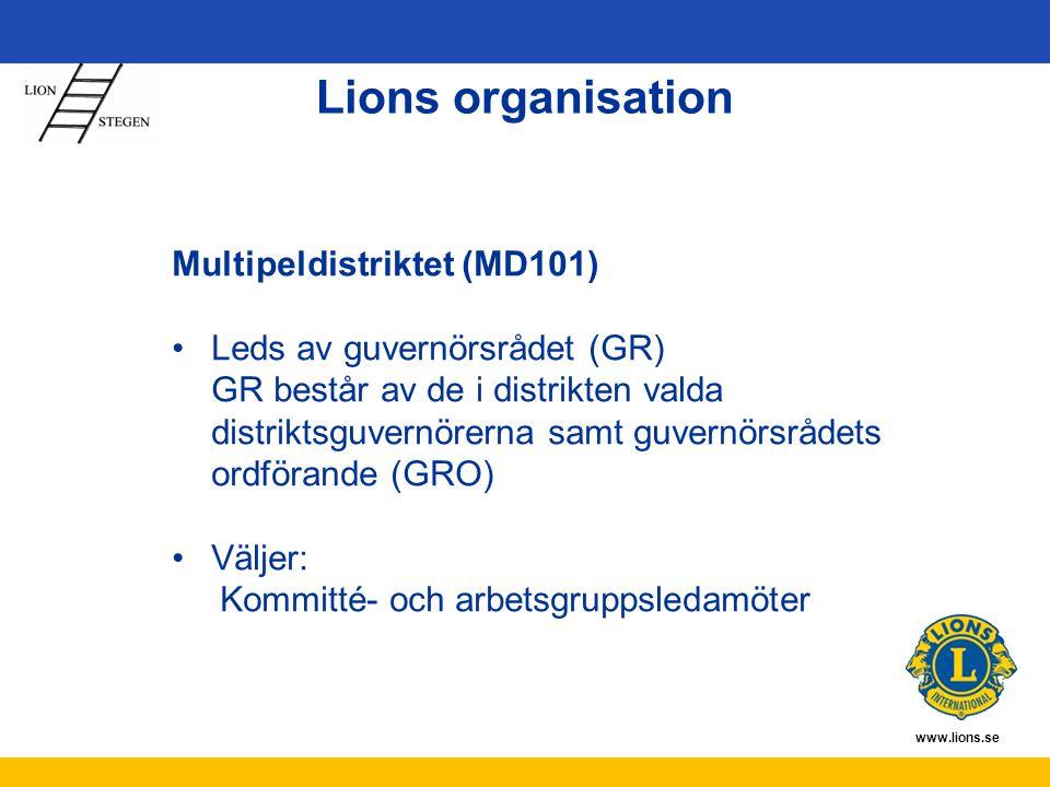 www.lions.se Multipeldistriktet (MD101) Leds av guvernörsrådet (GR) GR består av de i distrikten valda distriktsguvernörerna samt guvernörsrådets ordförande (GRO) Väljer: Kommitté- och arbetsgruppsledamöter Lions organisation