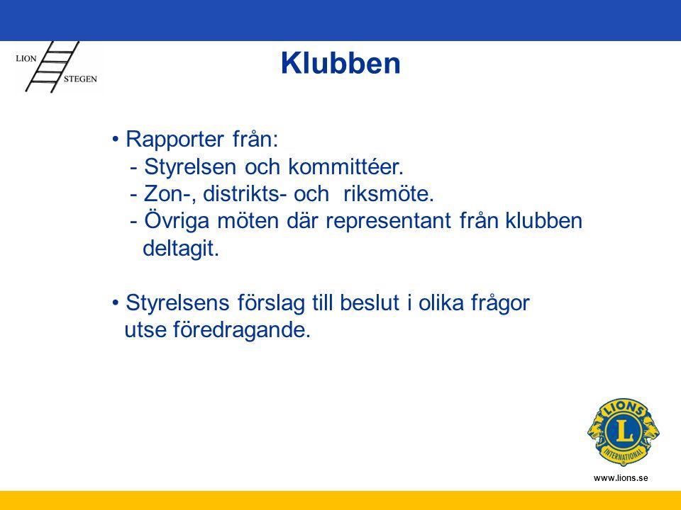 www.lions.se Klubben Rapporter från: - Styrelsen och kommittéer.