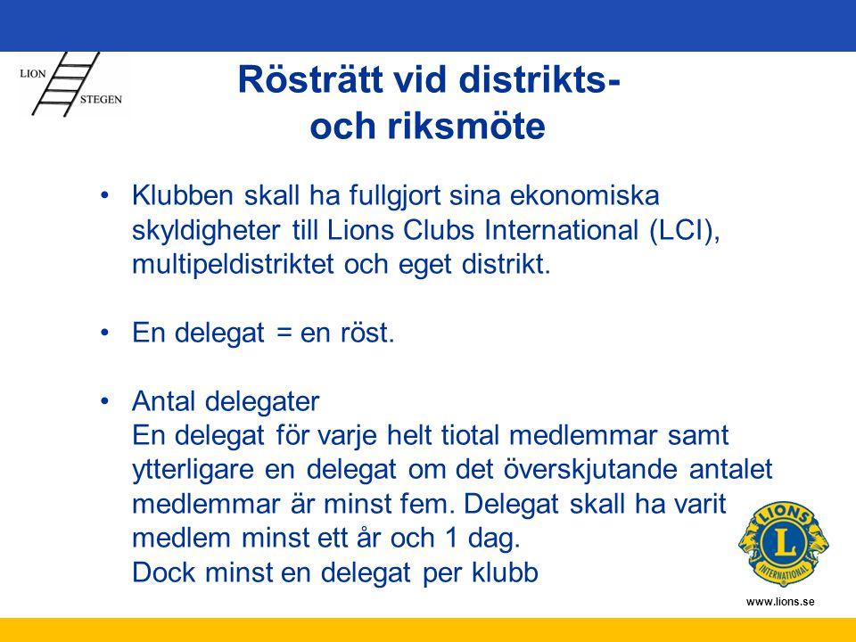 www.lions.se Rösträtt vid distrikts- och riksmöte Klubben skall ha fullgjort sina ekonomiska skyldigheter till Lions Clubs International (LCI), multip