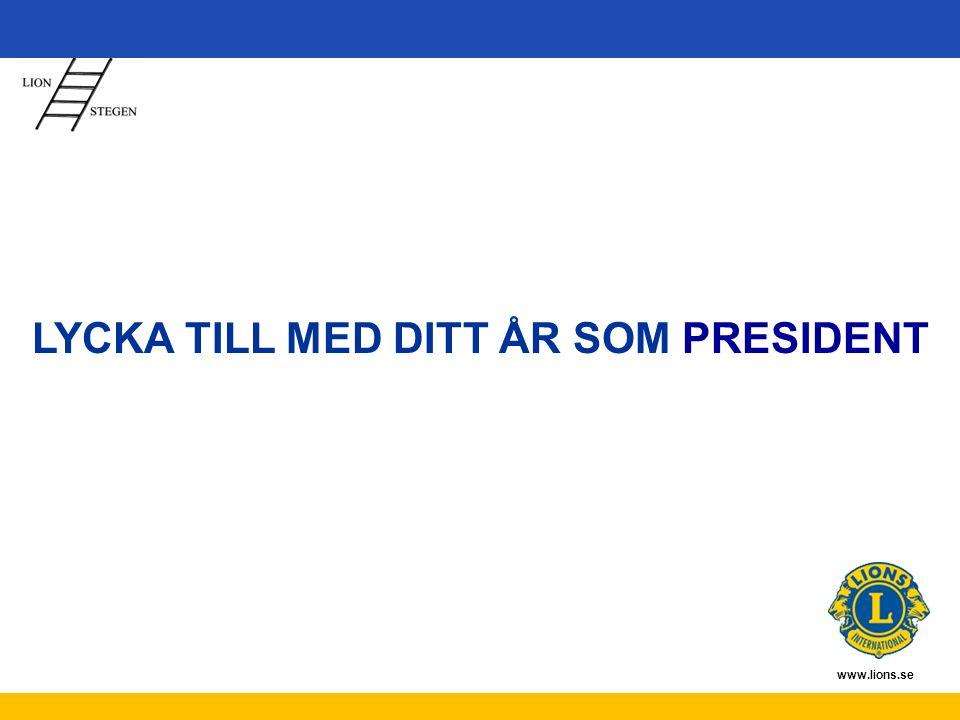 www.lions.se LYCKA TILL MED DITT ÅR SOM PRESIDENT