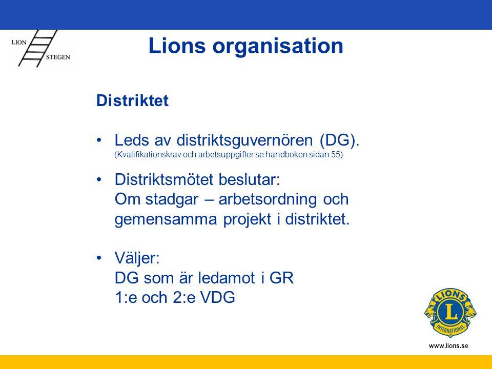 www.lions.se Distriktet Leds av distriktsguvernören (DG). (Kvalifikationskrav och arbetsuppgifter se handboken sidan 55) Distriktsmötet beslutar: Om s