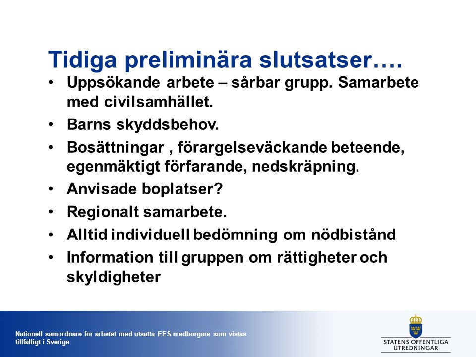 Nationell samordnare för arbetet med utsatta EES-medborgare som vistas tillfälligt i Sverige Tidiga preliminära slutsatser….