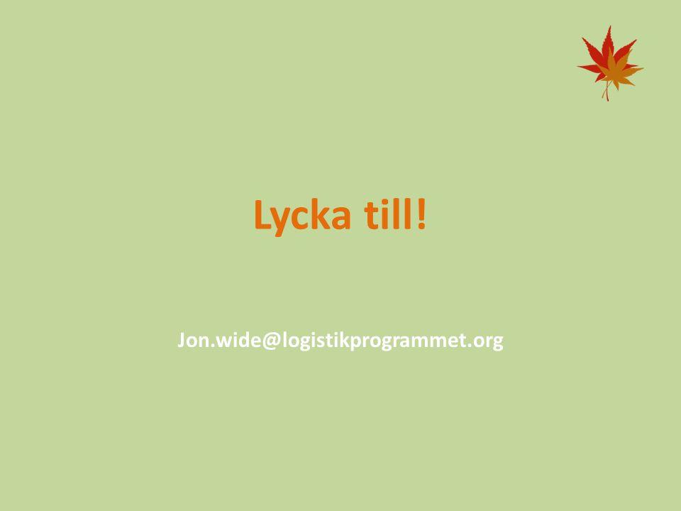 Lycka till! Jon.wide@logistikprogrammet.org