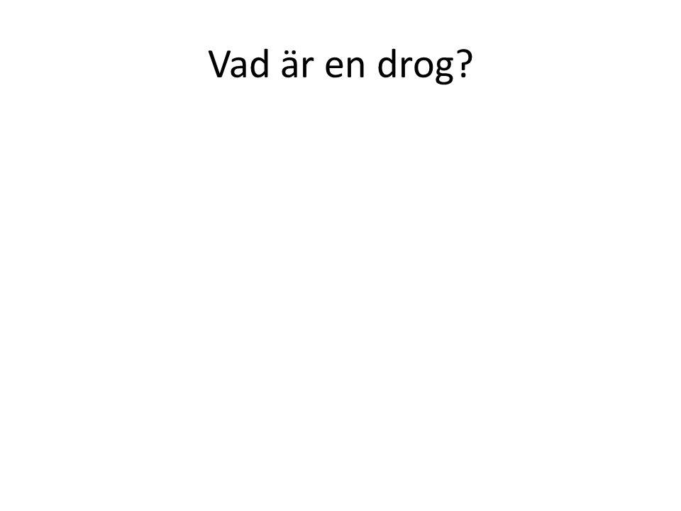 Vad är en drog?