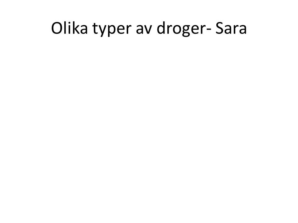 Olika typer av droger- Sara