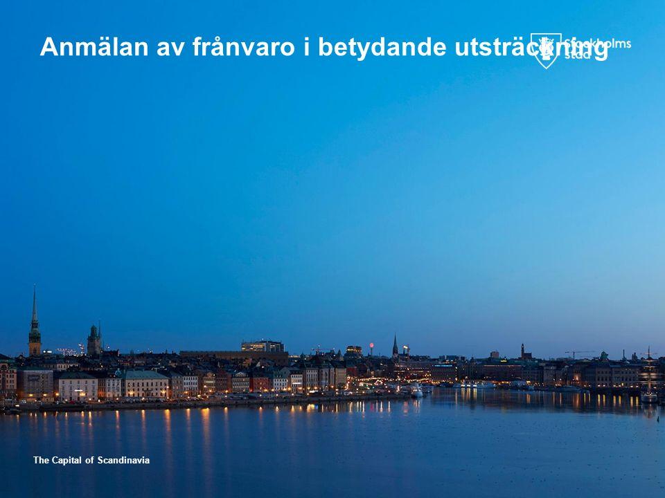 The Capital of Scandinavia Anmälan av frånvaro i betydande utsträckning