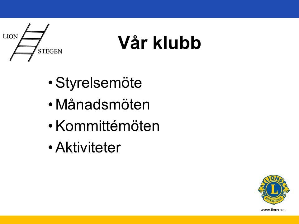 www.lions.se Vår klubb Styrelsemöte Månadsmöten Kommittémöten Aktiviteter