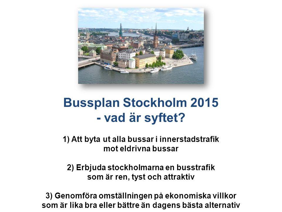 Bussplan Stockholm 2015 - vad är syftet.