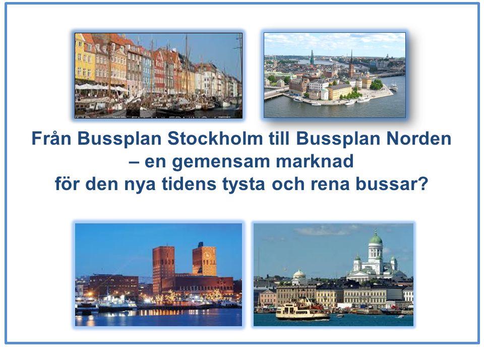 Från Bussplan Stockholm till Bussplan Norden – en gemensam marknad för den nya tidens tysta och rena bussar
