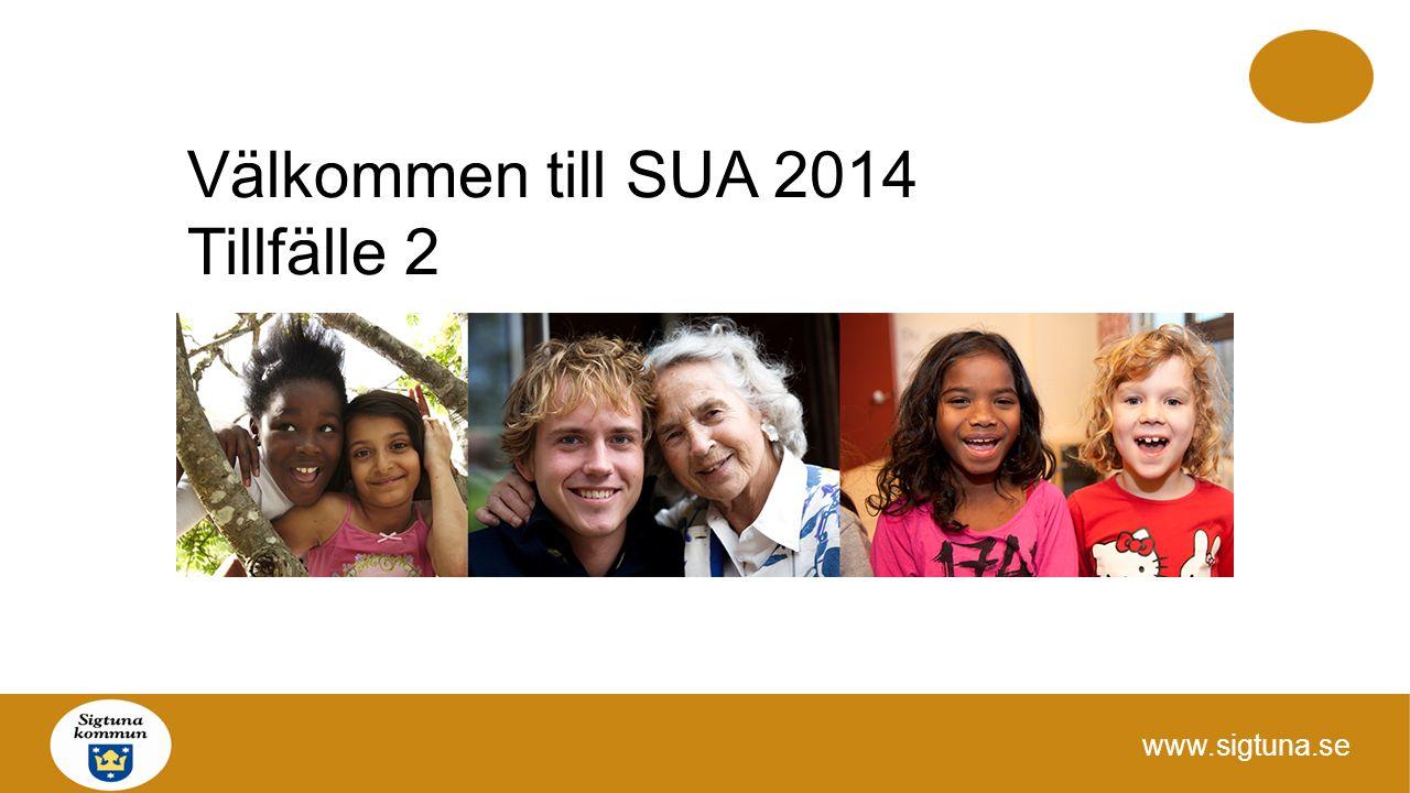 www.sigtuna.se Välkommen till SUA 2014 Tillfälle 2