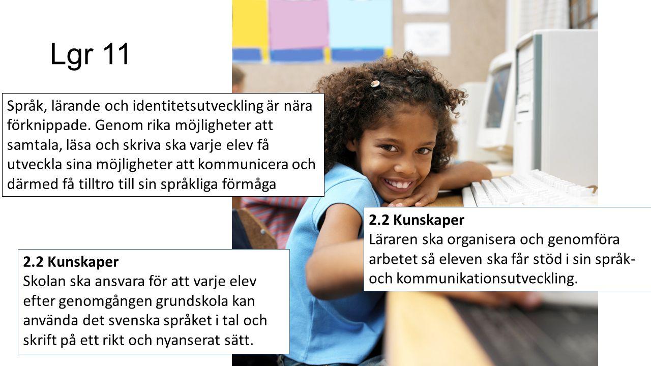 Språket är nyckeln till skolframgång De olika skolformernas läroplaner är skrivna med utgångspunkt i det faktum att språket spelar en central roll i arbetet med att ge alla elever förutsättningar att utvecklas så långt som möjligt.