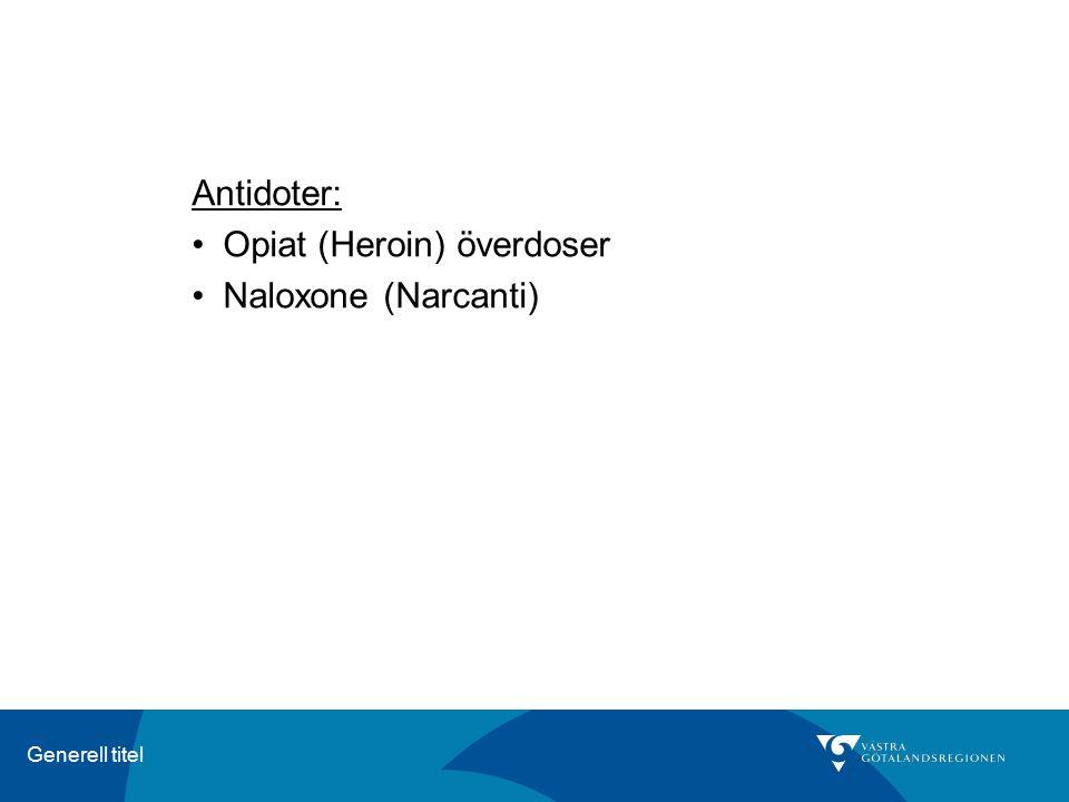 Generell titel Antidoter: Opiat (Heroin) överdoser Naloxone (Narcanti)