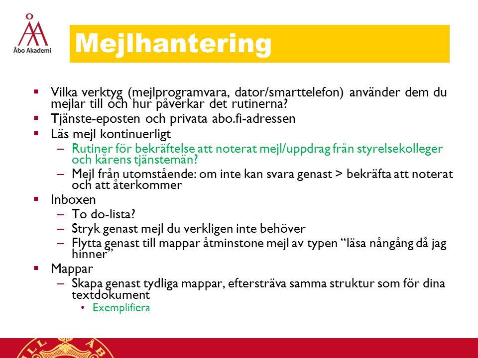 Mejlhantering  Vilka verktyg (mejlprogramvara, dator/smarttelefon) använder dem du mejlar till och hur påverkar det rutinerna.