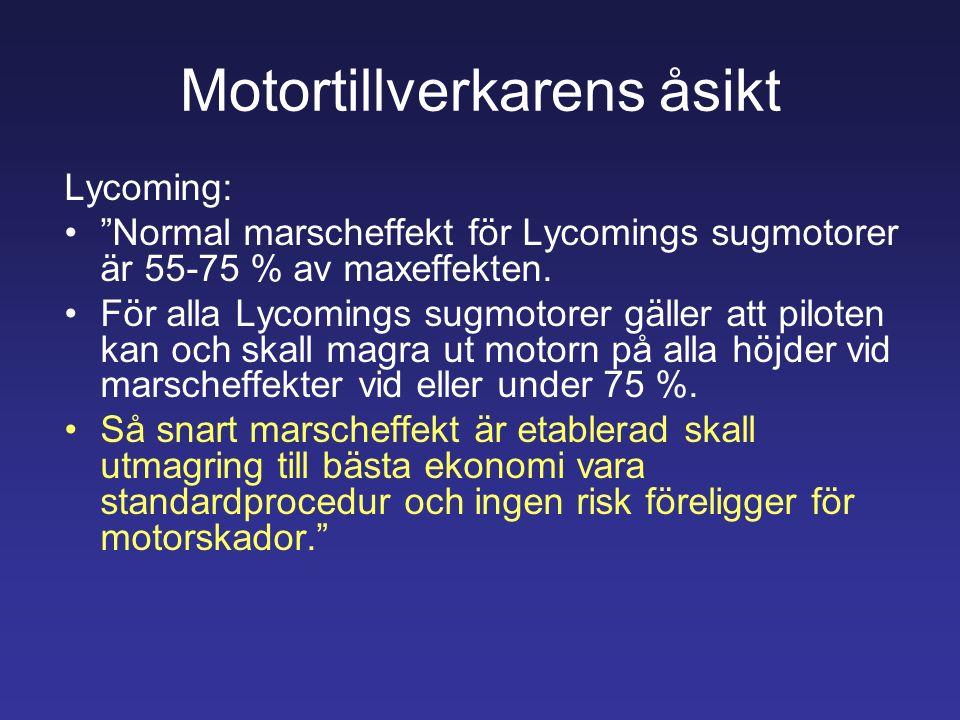 """Motortillverkarens åsikt Lycoming: """"Normal marscheffekt för Lycomings sugmotorer är 55-75 % av maxeffekten. För alla Lycomings sugmotorer gäller att p"""