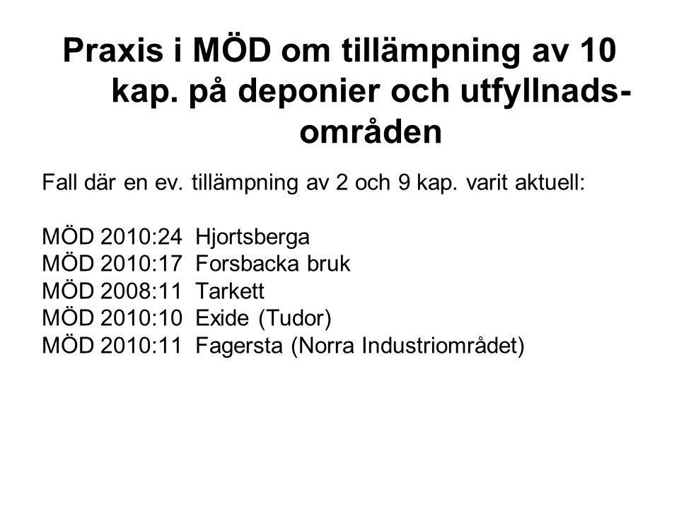Praxis i MÖD om tillämpning av 10 kap. på deponier och utfyllnads- områden Fall där en ev.