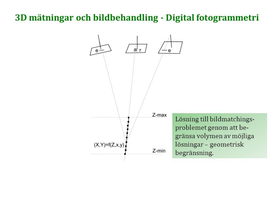 Lösning till bildmatchings- problemet genom att be- gränsa volymen av möjliga lösningar – geometrisk begränsning. 3D mätningar och bildbehandling - Di