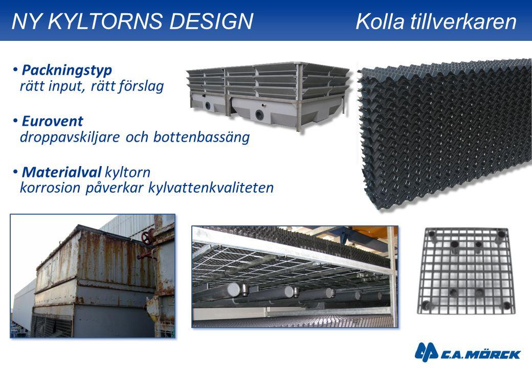 Packningstyp rätt input, rätt förslag Eurovent droppavskiljare och bottenbassäng Materialval kyltorn korrosion påverkar kylvattenkvaliteten NY KYLTORN
