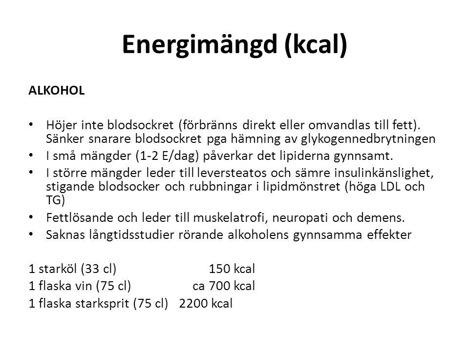 Energimängd (kcal) ALKOHOL Höjer inte blodsockret (förbränns direkt eller omvandlas till fett). Sänker snarare blodsockret pga hämning av glykogennedb