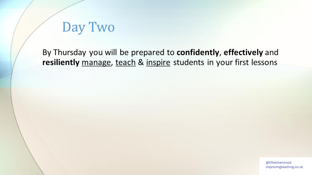 By Thursday you will be prepared to confidently, effectively and resiliently manage, teach & inspire students in your first lessons Day Two