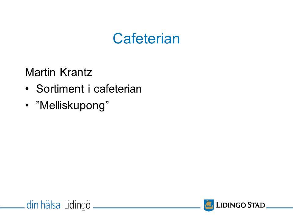Cafeterian Martin Krantz Sortiment i cafeterian Melliskupong