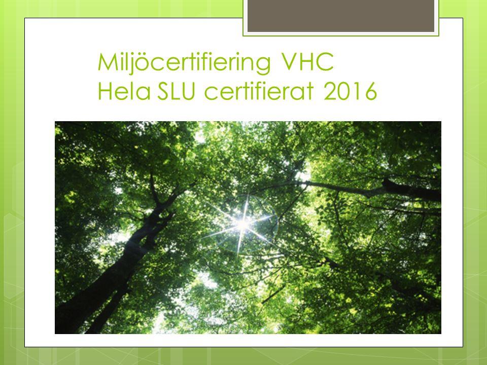 Miljöcertifiering VHC Hela SLU certifierat 2016