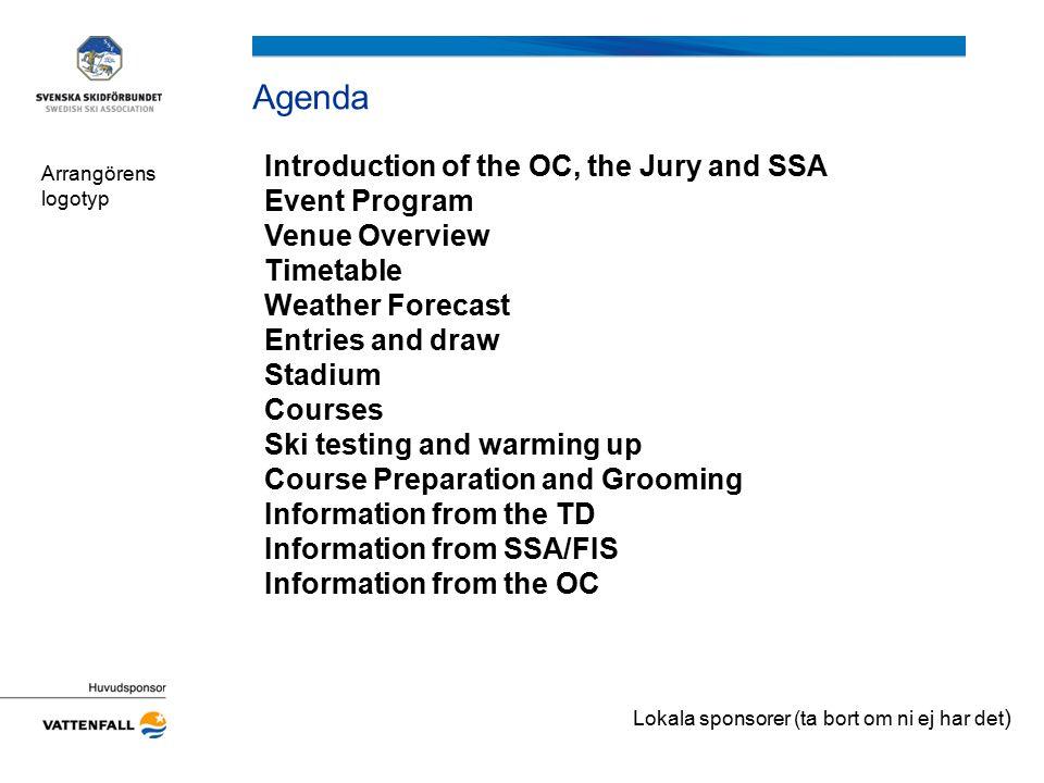 Course Preparation and Grooming Lägg in ett tidsschema för: Preparering av banorna under tävlingsdagarna.