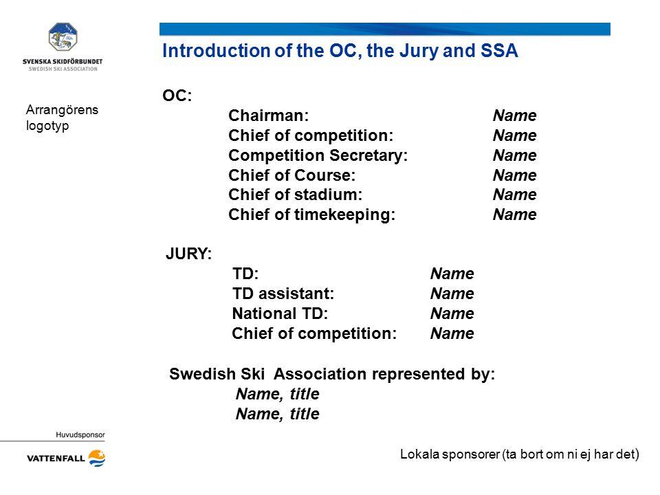 General information from the TD Lägg upp denna bild tillsammans med TD Arrangörens logotyp Lokala sponsorer (ta bort om ni ej har det )