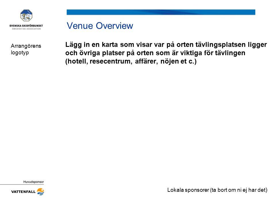 Timetable Skriv in ett tidsschema för: Öppettider för banor Tider för tävlingarna Vid sprinttävling; tider för: kval, kvartsfinaler, semifinaler och finaler.