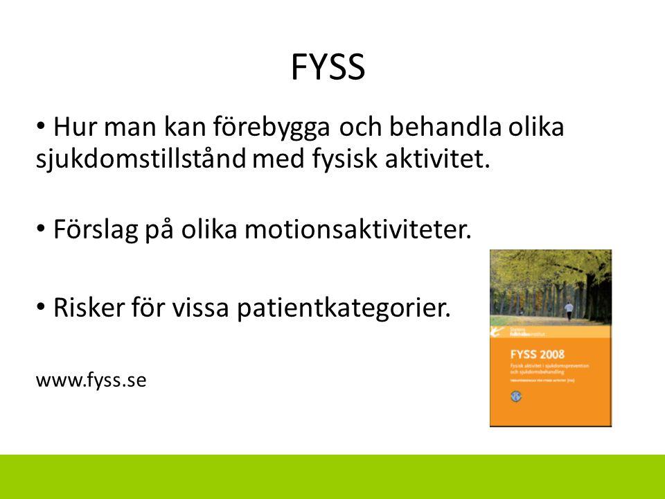 FYSS Hur man kan förebygga och behandla olika sjukdomstillstånd med fysisk aktivitet. Förslag på olika motionsaktiviteter. Risker för vissa patientkat