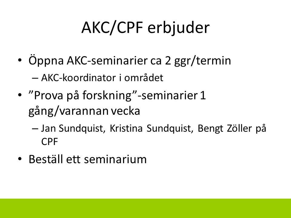 """AKC/CPF erbjuder Öppna AKC-seminarier ca 2 ggr/termin – AKC-koordinator i området """"Prova på forskning""""-seminarier 1 gång/varannan vecka – Jan Sundquis"""